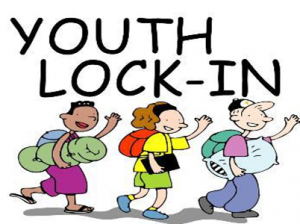 Youth Lock-In Begins 6:00pm Saturday March 7
